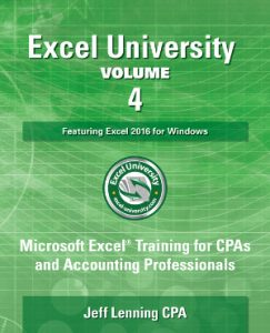 Excel University: Microsoft Excel Training for CPAs and Accounting Professionals: Volume 4