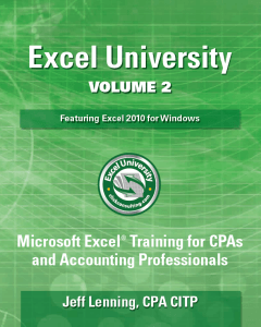 Excel University: Microsoft Excel Training for CPAs and Accounting Professionals: Volume 2