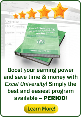 Boost your earning power and save time & money with Excel University! Simply the best and easiest program available -- PERIOD!